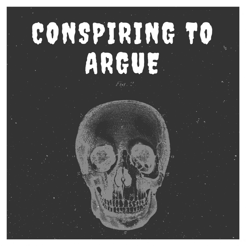 CONSPIRING_TO_ARGUE
